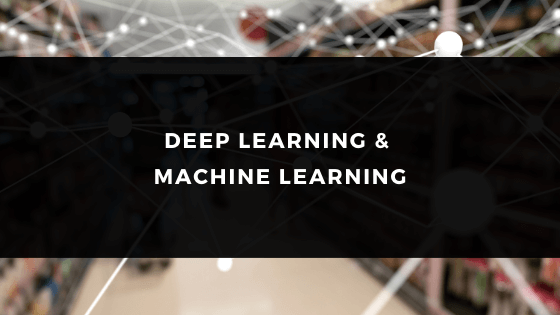 DEEP LEARNING & MACHINE LEARNING